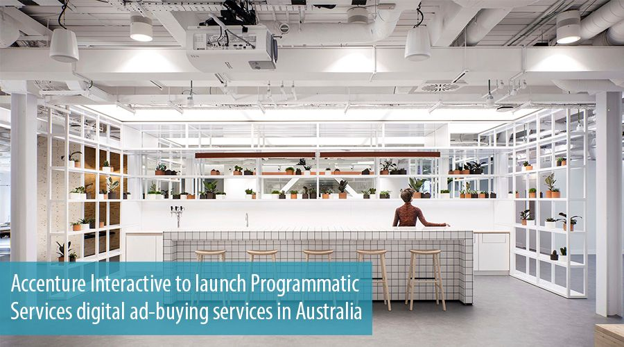 Accenture Interactive to launch Programmatic Services digital ad-buying services in Australia