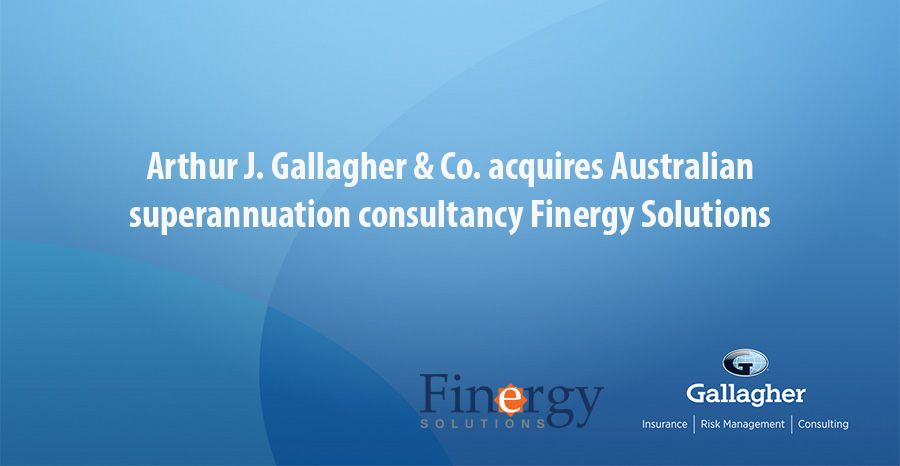 Arthur J. Gallagher & Co. acquires Australian superannuation consultancy Finergy Solutions
