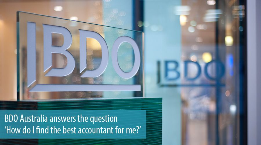 BDO Australia answers the question 'How do I find the best accountant for me?'