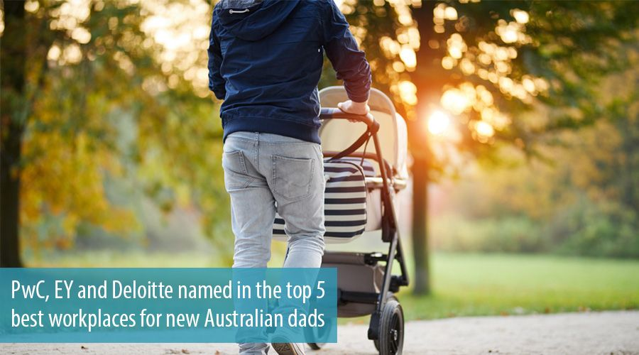 PwC, EY and Deloitte named in the top 5 best workplaces for new Australian dads