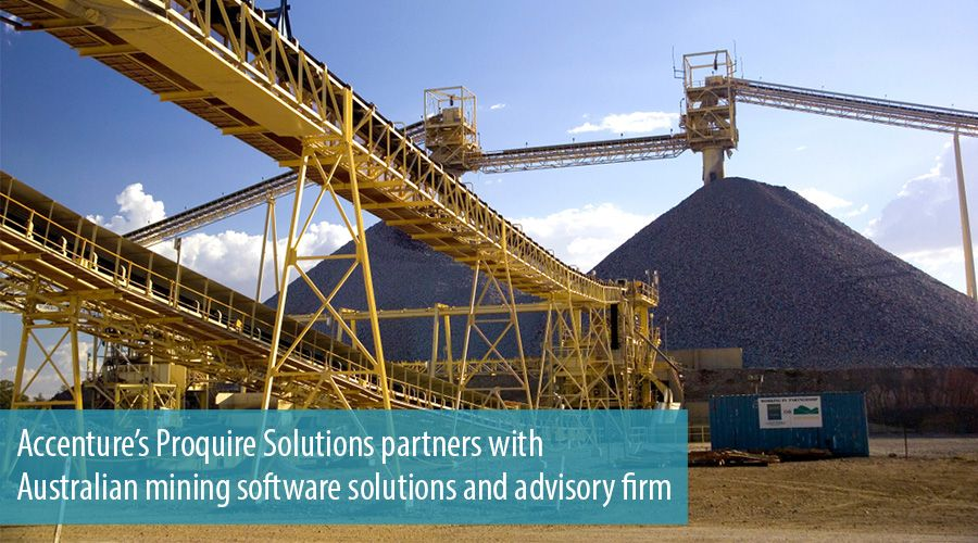 Accenture's Proquire Solutions partners with Australian mining software solutions and advisory firm