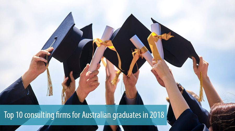 Top 10 consulting firms for Australian graduates in 2018