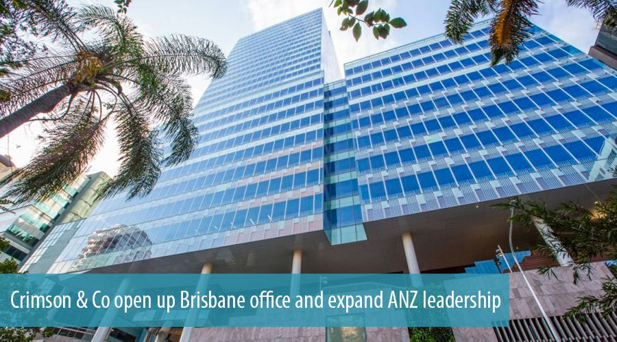 Crimson & Co open up Brisbane office and expand ANZ leadership