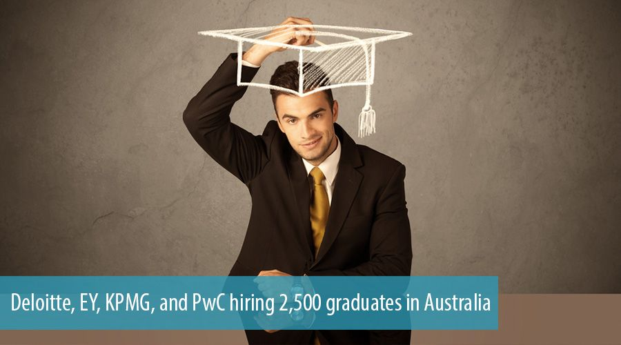 Deloitte, EY, KPMG and PwC hiring 2,500 graduates in Australia