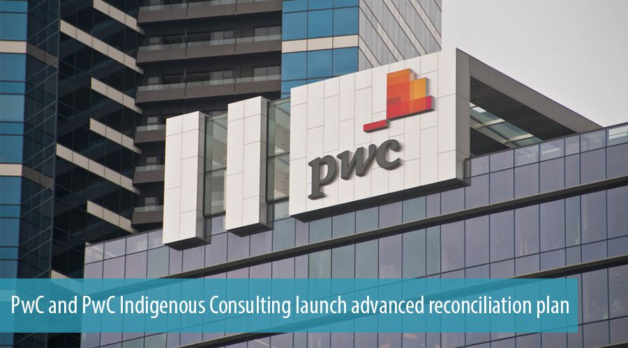PwC and PwC Indigenous Consulting launch advanced reconciliation plan