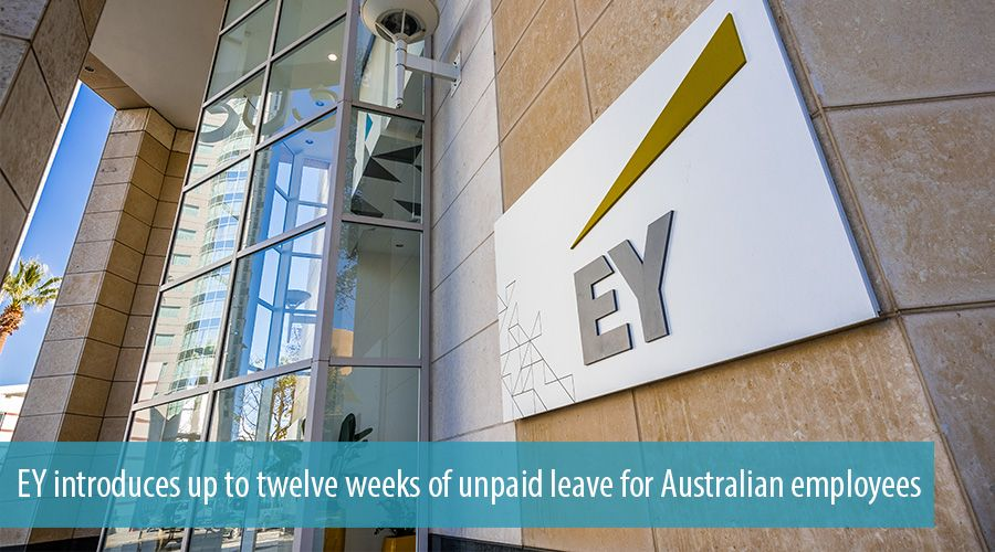 EY introduces up to twelve weeks of unpaid leave for Australian employees