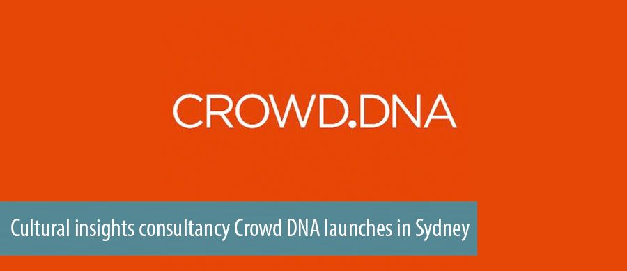 Cultural insights consultancy Crowd DNA launches in Sydney