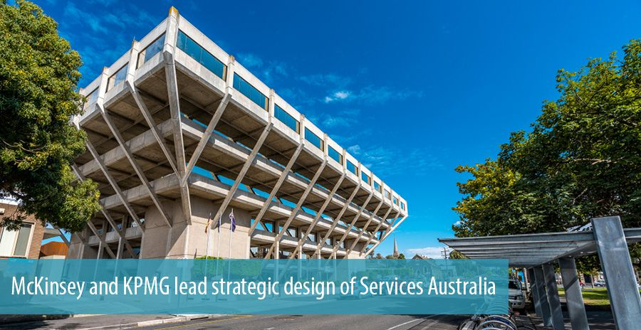 McKinsey and KPMG lead strategic design of Services Australia