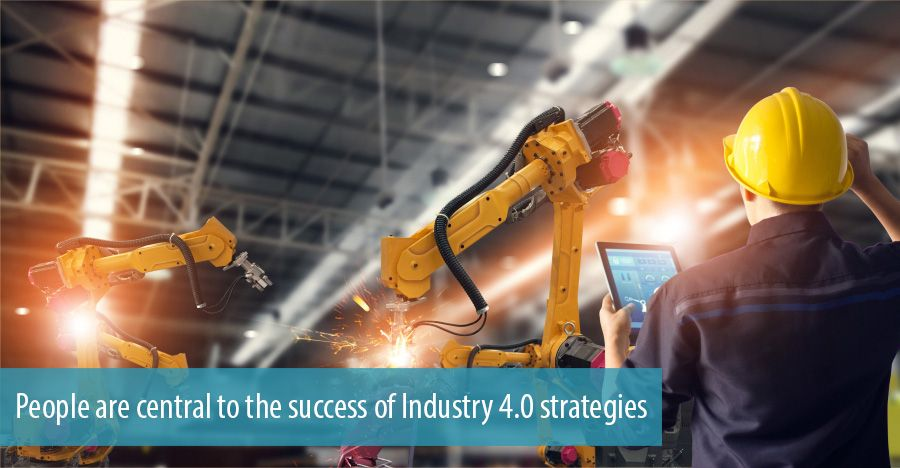 People are central to the success of Industry 4.0 strategies