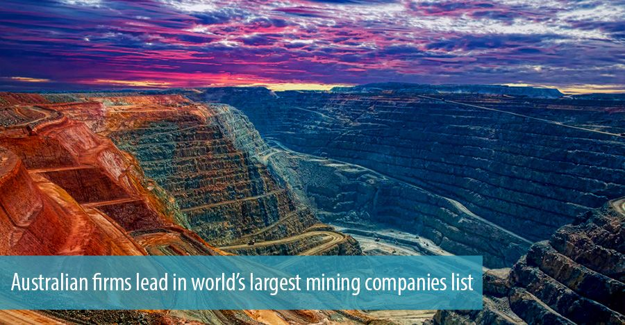 Australian firms lead in world's largest mining companies list
