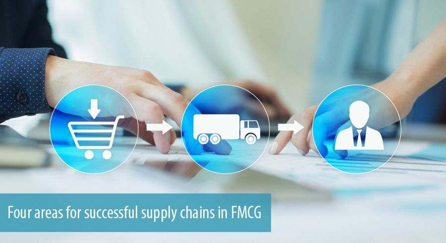 Four areas for successful supply chains in FMCG