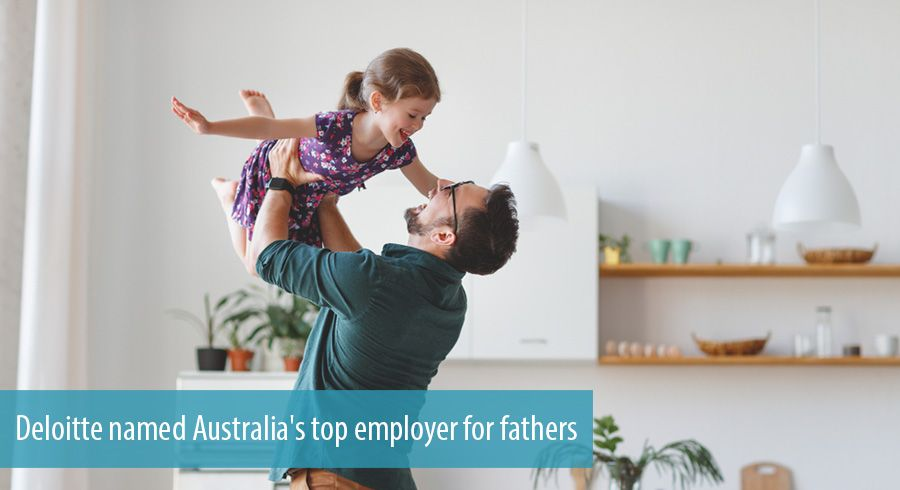Deloitte named Australia's top employer for fathers