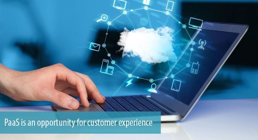 Platform as-a-Service an opportunity for customer experience
