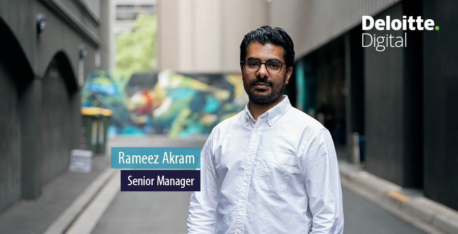 Rameez Akram, Senior Manager, Deloitte Digital