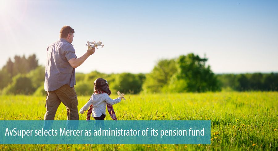 AvSuper selects Mercer as administrator of its pension fund