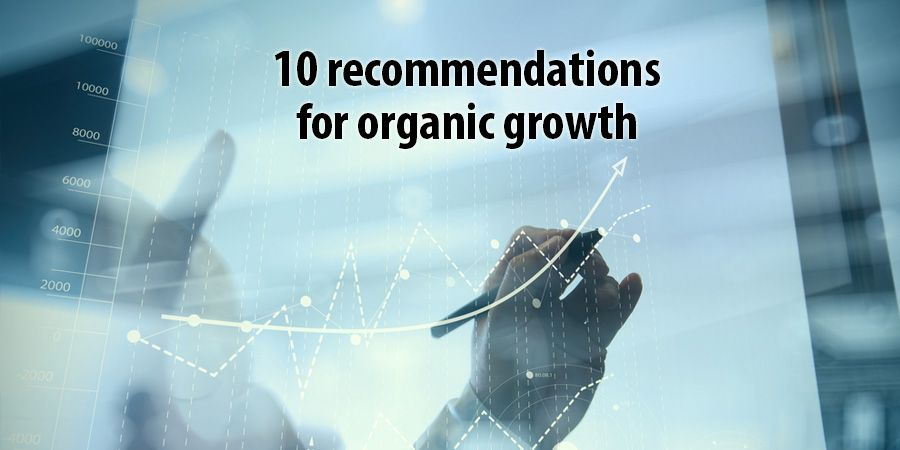 10 recommendations for organic growth