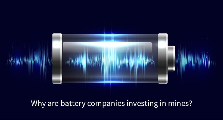 Why are battery companies investing in mines?