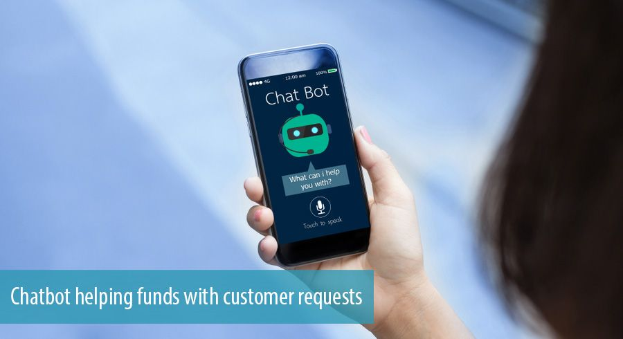 Chatbot helping funds with customer requests