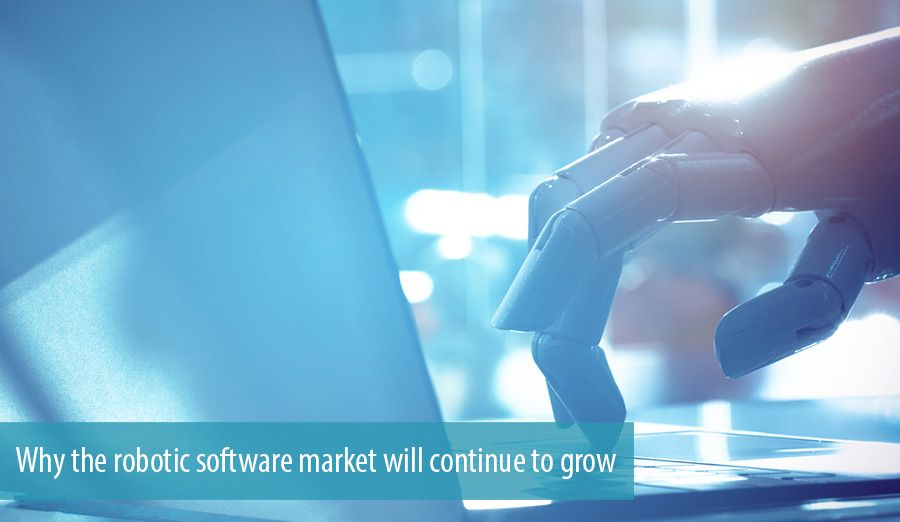 Why the robotic software market will continue to grow