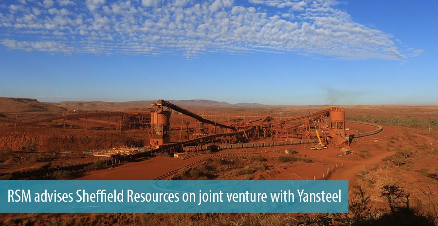 RSM advises Sheffield Resources on joint venture with Yansteel
