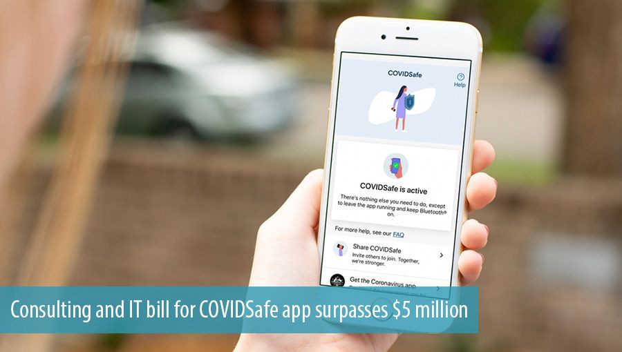 Consulting and IT bill for COVIDSafe app surpasses $5 million
