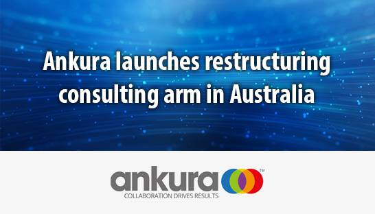 Ankura launches restructuring consulting arm in Australia
