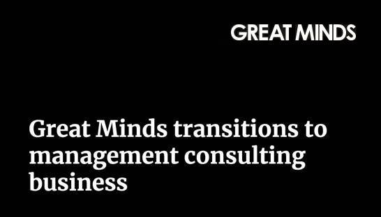 Great Minds transitions to management consulting business