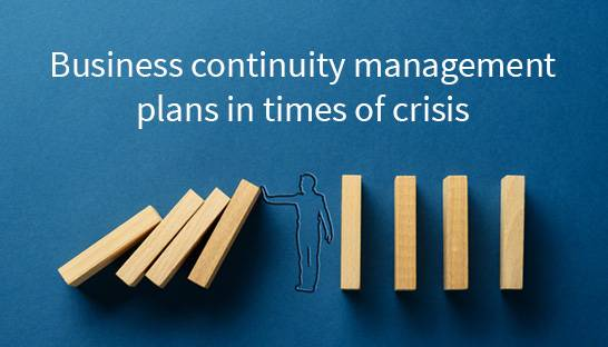 Business continuity management plans in times of crisis