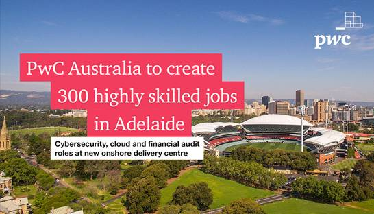 PwC to establish an onshore delivery centre in Adelaide